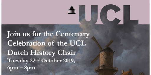 Centenary Celebration of the UCL Dutch History Chair