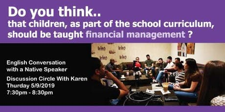 Do you think children should be taught financial management ? - English Conversation tickets