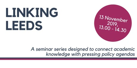 'Linking Leeds' Seminar - 13 November tickets