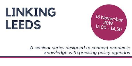 'Linking Leeds' Seminar - 13 November tickets
