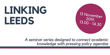 'Linking Leeds' Seminar - 12 February 2020 tickets