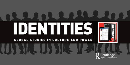 Identities: Global Studies in Culture and Power Annual Lecture 2019