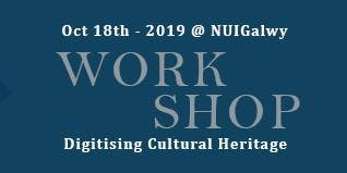 Digitising Cultural Heritage Workshop - Moore Institute, NUIGalway