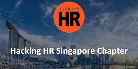 Hacking HR Singapore Chapter Meetup 1 tickets