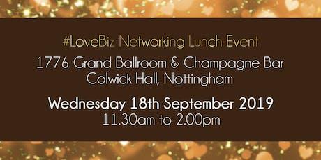 Nottingham #LoveBiz Networking Lunch Event  tickets