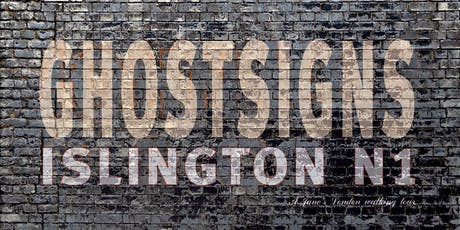 Ghostsigns of Islington – the writing's on the wall tickets