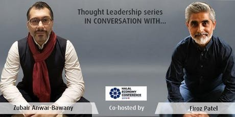 Halal Economy Thought Leadership Series | In Conversation With: the Experts  tickets