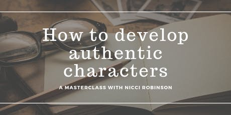 How to develop authentic characters: A masterclass with Nicci Robinson tickets