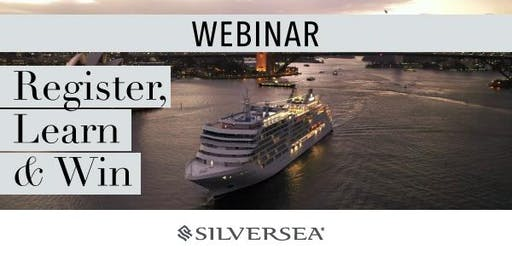 Travel Weekly WEBINAR in partnership with Silversea - WIN BIG!