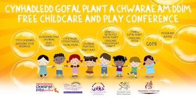 FREE CHILDCARE AND PLAY CONFERENCE / CYNHADLEDD GOFAL PLANT A CHWARAE AM DDIM