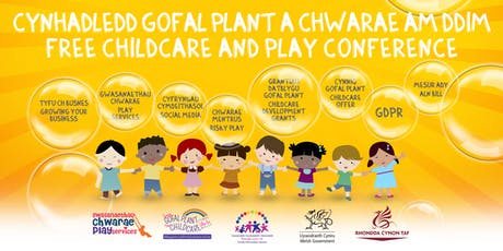 FREE CHILDCARE AND PLAY CONFERENCE / CYNHADLEDD GOFAL PLANT A CHWARAE AM DDIM tickets