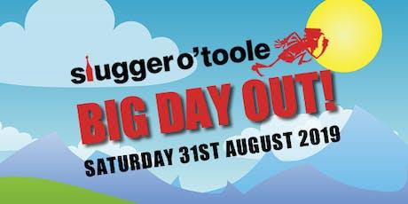 Slugger O'Toole Big Day Out! tickets