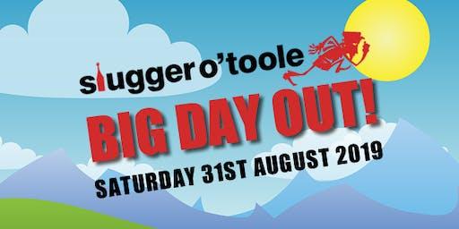 Slugger O'Toole Big Day Out!