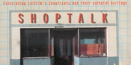 SHOPTALK – The Cultural Heritage of Shops and their use as Social Spaces tickets
