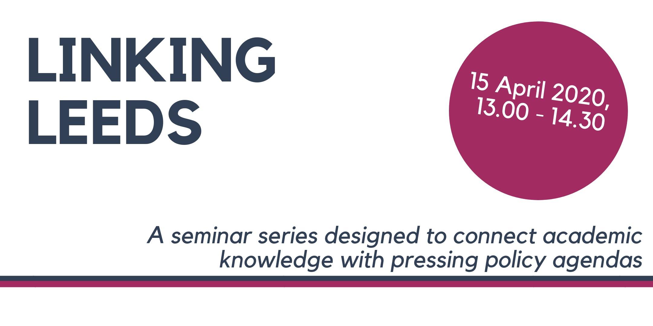 'Linking Leeds' Seminar - 15 April