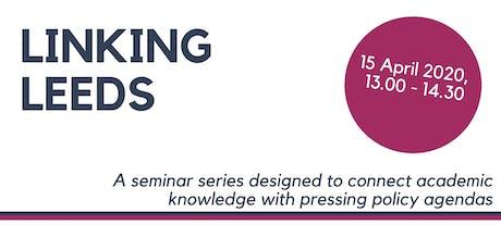 'Linking Leeds' Seminar - 15 April tickets