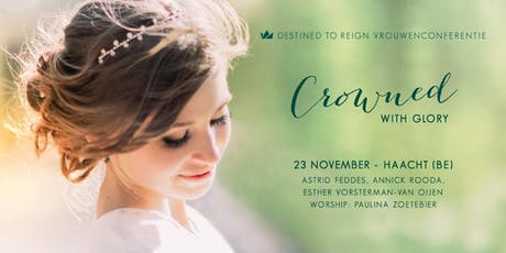 Destined to Reign vrouwenconferentie | Crowned with Glory tickets