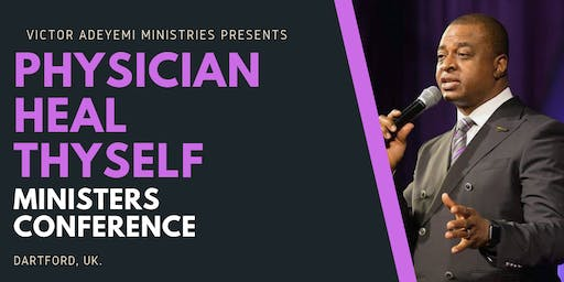 Physician Heal Thyself Ministers Conference with Victor Adeyemi