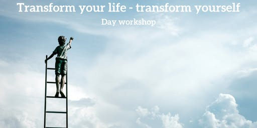 Transform your life - transform yourself Day Workshop
