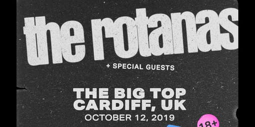 The Rotanas + Special Guests @ The Big Top, Cardiff
