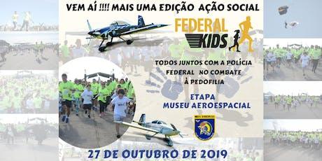 Federal Kids Etapa Museu Aeroespacial 2019 ingressos