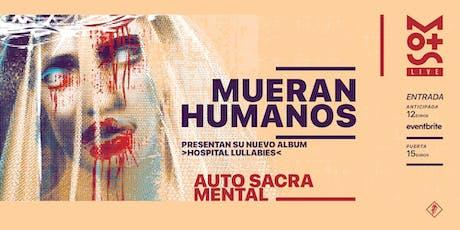 Mots Live presenta: MUERAN HUMANOS + Auto Sacramental (Siroco) tickets