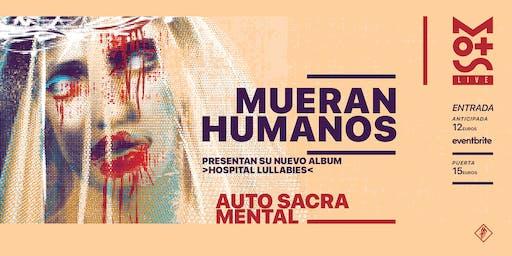 Mots Live presenta: MUERAN HUMANOS + Auto Sacramental (Siroco)