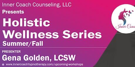 Holistic Wellness Workshop Summer/Fall Series tickets
