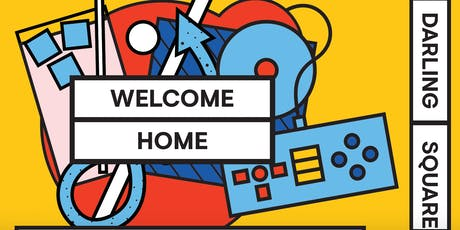 Welcome Home - Darling Square - 29th August tickets