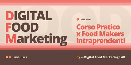 Digital Food Marketing | Corso Pratico per Food Makers Intraprendenti biglietti