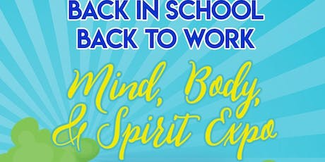 Inaugural Back in School, Back to Work: Body, Mind & Spirit Expo tickets