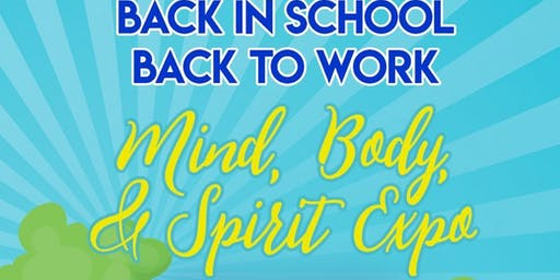 Inaugural Back in School, Back to Work: Body, Mind & Spirit Expo