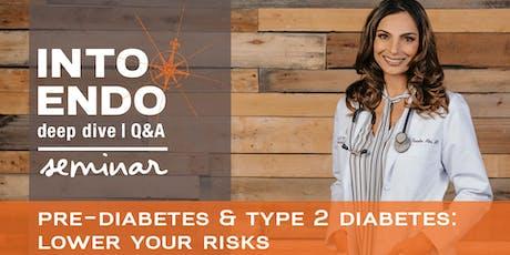 Pre-diabetes & Type 2 Diabetes: Lower Your Risks tickets