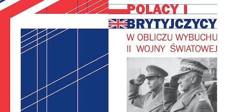 Polacy i Brytyjczycy w obliczu wybuchu II wojny światowej tickets