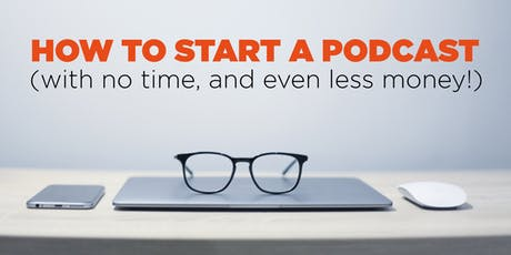'How To Start A Podcast' Masterclass tickets