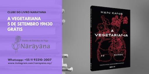 Clube do Livro Narayana - A vegetariana
