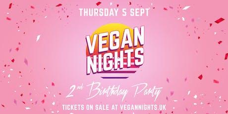 Vegan Nights - 2nd Birthday Party! Thursday 5th September 2019 tickets