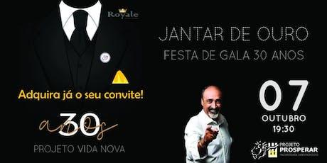 Jantar de Ouro - Festa de Gala 30 Anos ingressos