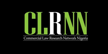 Commercial Law Research Network Nigeria (CLRNN): Inaugural Conference  tickets