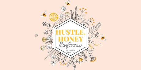 Hustle, Honey Conference tickets