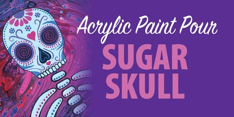 Acrylic Paint Pour- Sugar Skull tickets