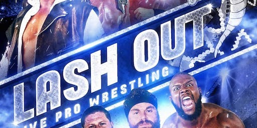 LASH OUT presented by LIONS PRIDE SPORTS