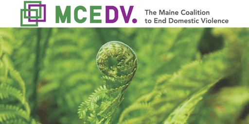 Maple Hill Farm, Hallowell - 12/9/2019:  PART 1 (Mods 1 & 2) - Domestic Violence Training for Mental Health Professionals