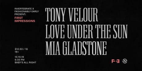 Tony Velour, Love Under The Sun, MIA GLADSTONE tickets