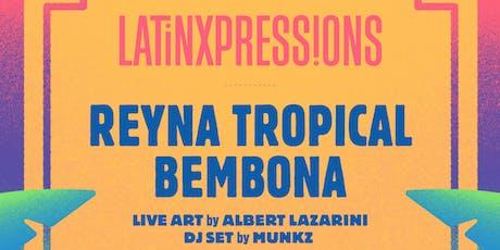 LatinXpressions 2019: Reyna Tropical, Bembona, Albert Lazarini tickets
