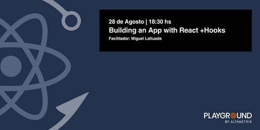 Building an App with React +Hooks
