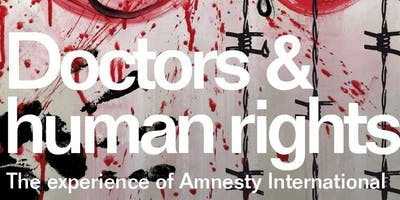 Doctors and Human Rights - The Experience of Amnesty International