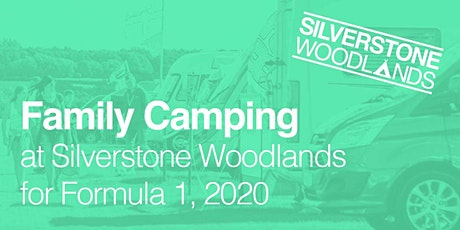 Family Camping at Silverstone Woodlands, Formula 1 tickets
