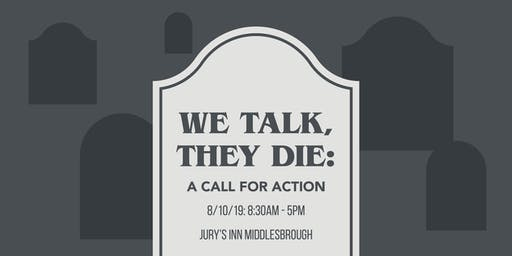 We Talk, They Die : A Call for Action