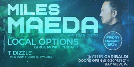 MILES MAEDA + LOCAL OPTIONS + T-DIZZLE tickets